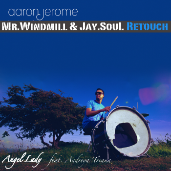 Aaron Jerome - Angel Lady (Mr.Windmill & Jay.Soul Retouch)