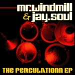 Mr.Windmill & Jay.Soul - The Perculationn EP artwork