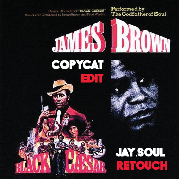 James Brown Make It Good - Copycat Edit Jay.Soul Retouch